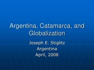 Argentina, Catamarca, and Globalization