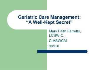 "Geriatric Care Management: ""A Well-Kept Secret"""