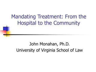 Mandating Treatment: From the Hospital to the Community