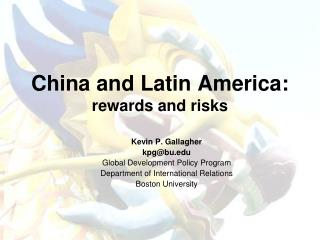 China and Latin America:  rewards and risks