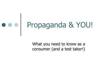 Propaganda & YOU!