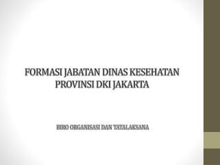 FORMASI JABATAN DINAS KESEHATAN PROVINSI DKI JAKARTA