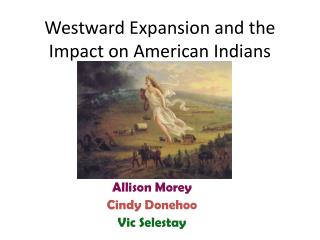 Westward Expansion and the Impact on American Indians