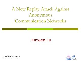 A New Replay Attack Against Anonymous Communication Networks
