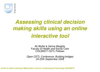 Assessing clinical decision making skills using an online interactive tool