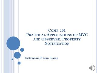 Comp 401 Practical Applications of MVC and Observer: Property Notification