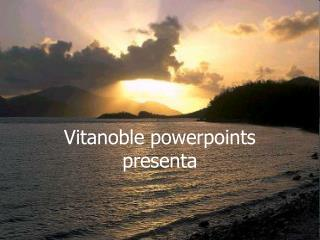 Vitanoble powerpoints presenta