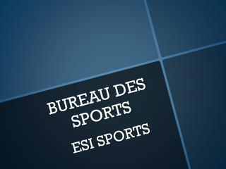 BUREAU DES SPORTS