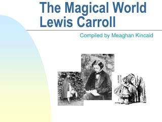 The Magical World Lewis Carroll