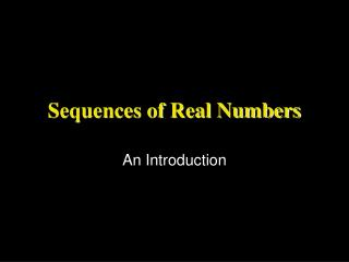 Sequences of Real Numbers