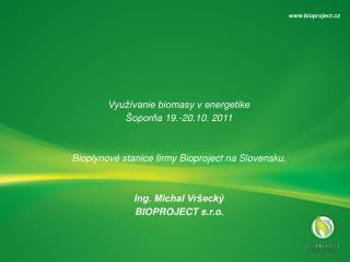 Využívanie biomasy v energetike Šoporňa 19.-20.10. 2011
