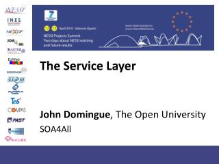 The Service Layer John Domingue , The Open University SOA4All