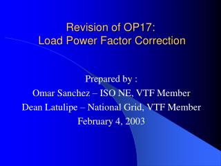 Revision of OP17:   Load Power Factor Correction
