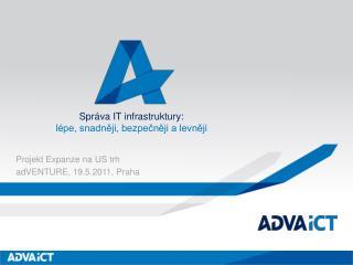 Projekt Expanze na US trh adVENTURE , 19.5.2011, Praha