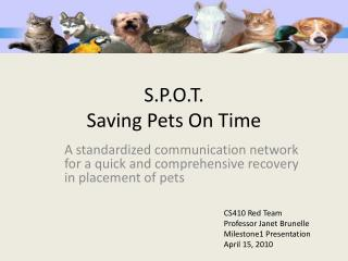 S.P.O.T. Saving Pets On Time