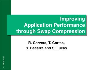 Improving  Application Performance  through Swap Compression