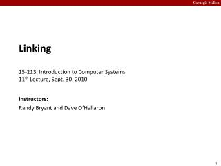 Linking 15- 213:  Introduction to Computer Systems 11 th  Lecture, Sept. 30, 2010
