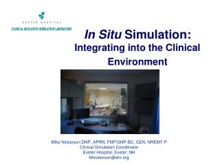In Situ Simulation: Integrating into the Clinical Environment