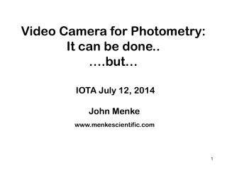 Video Camera for Photometry: It can be done.. ….but…