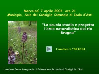 Mercoledì 7 aprile 2004, ore 21 Municipio, Sala del Consiglio Comunale di Isola d'Asti