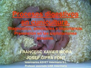 FRANCESC XAVIER MORA JOSEP GIFRA FONT Veterinarios ASVET Veterinaris S.L.