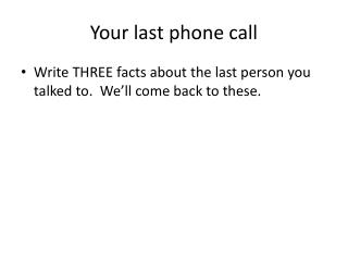 Your last phone call