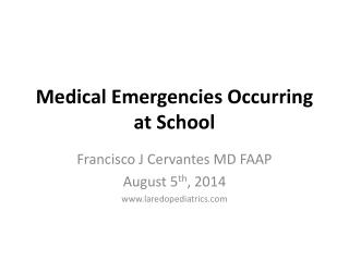 Medical Emergencies Occurring at School
