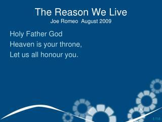 The Reason We Live Joe Romeo  August 2009