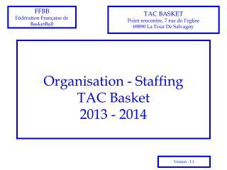 Organisation - Staffing TAC Basket 2013 - 2014