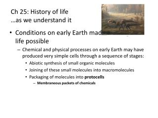 Ch 25: History of life  …as we understand it