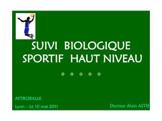 SUIVI  BIOLOGIQUE  SPORTIF  HAUT NIVEAU �  �  �  �  �