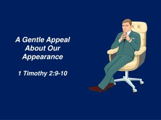 A Gentle Appeal About Our Appearance 1 Timothy 2:9-10