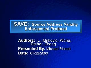 SAVE:   Source Address Validity Enforcement Protocol