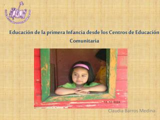 Educaci�n de la primera Infancia desde los Centros de Educaci�n Comunitaria