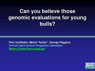 Can you believe those genomic evaluations for young bulls