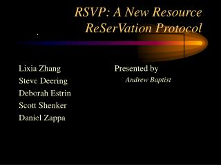 RSVP: A New Resource ReSerVation Protocol