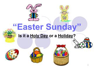 """Easter Sunday"""