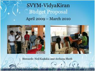 SVYM-VidyaKiran Budget Proposal April 2009 – March 2010