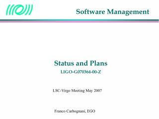 Status and Plans LIGO-G070364-00-Z