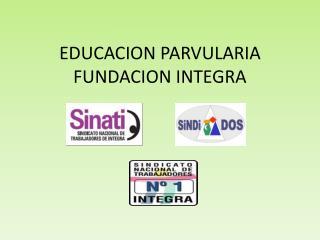 EDUCACION PARVULARIA  FUNDACION INTEGRA