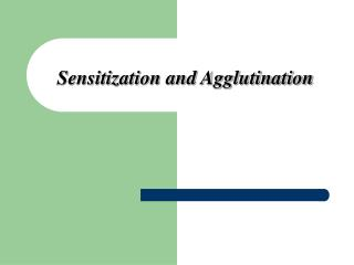 Sensitization and Agglutination