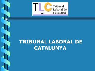 TRIBUNAL LABORAL DE CATALUNYA