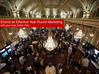 Events as Effective Year-Round Marketing with your host, Kaitlin Pike