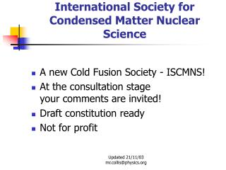 International Society for  Condensed Matter Nuclear Science