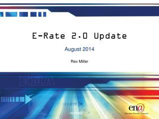 E-Rate 2.0 Update