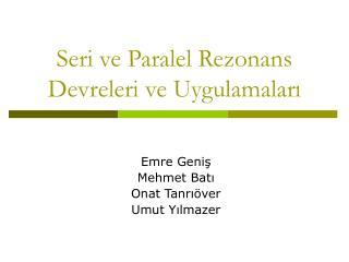 Seri ve Paralel Rezonans Devreleri ve Uygulamalari