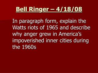 Bell Ringer – 4/18/08