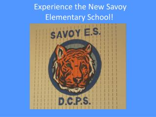 Experience the New Savoy Elementary School!