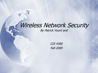 Wireless Network Security By Patrick Yount and