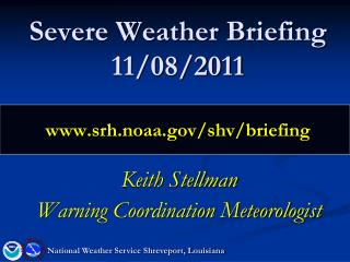Severe Weather Briefing 11/08/2011 srh.noaa/shv/briefing